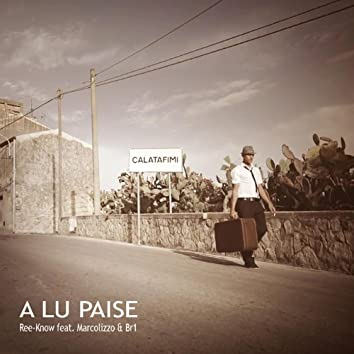A Lu Paise (feat. Marcolizzo & Br1)