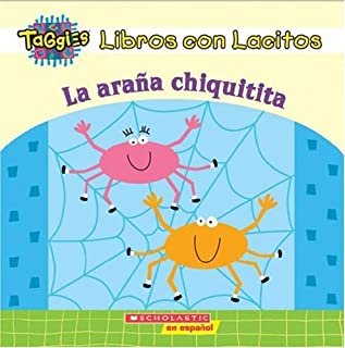 My First Taggies: La araña chiquitita: (Spanish language edition of My First Taggies Book: Itsy-Bitsy Spider) (Spanish Edition)
