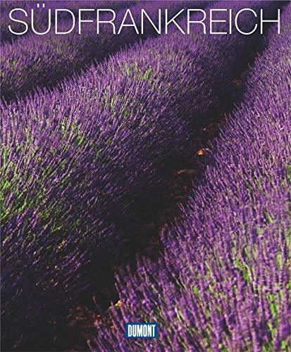 DuMont Bildband Südfrankreich: Natur, Kultur und Lebensart
