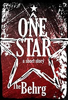 One Star: A Short Horror Story by [The Behrg]
