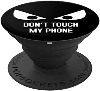 Funny - Don't Touch My Phone - Design Series - PopSockets Grip and Stand for Phones and Tablets