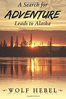 A Search for Adventure Leads to Alaska