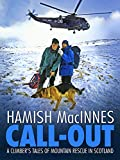 Call-out: A climber's tales of mountain rescue in Scotland (English Edition)