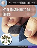 Image: From Thistle Burrs to... Velcro (21st Century Skills Innovation Library: Innovations from Nature) | Kindle Edition | by Josh Gregory (Author). Publisher: Cherry Lake Publishing (December 10, 2013)