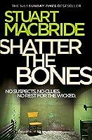Shatter the Bones (Logan Mcrae)