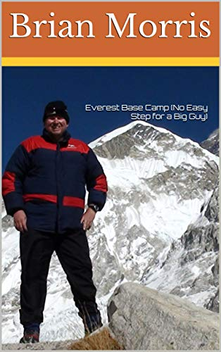 Everest Base Camp (No Easy Step for a Big Guy) (English Edition)
