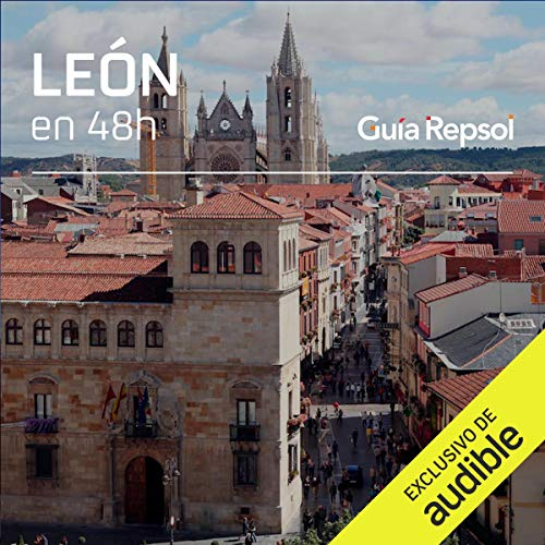León en 48 horas (Narración en Castellano) [León in 48 Hours] Audiobook By Guía Repsol cover art