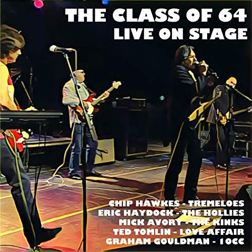 The Class Of 64 feat. Ted Tomlin, Graham Gouldman, Eric Haydock, Mick Avory & Chip Hawkes
