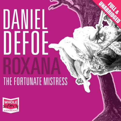 Roxana                   By:                                                                                                                                 Daniel Defoe                               Narrated by:                                                                                                                                 Juanita McMahon                      Length: 15 hrs and 14 mins     1 rating     Overall 2.0
