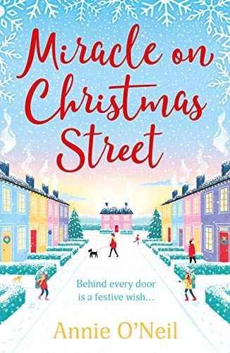 Miracle on Christmas Street: The most heartwarming and hilarious Christmas read of 2020 by [Annie O'Neil]