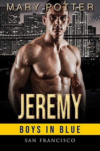 Jeremy: An Alpha Male Curvy Woman Romance (Boys in Blue - San Francisco Book 2) (English Edition)