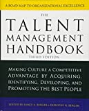 The Talent Management Handbook: Making Culture a Competitive Advantage by Acquiring, Identifying, Developing, and Promoting the Best People