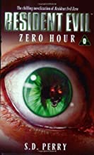 Zero Hour (Resident Evil Series, Book 0) by S. D. Perry [MassMarket(2004/10/26)]