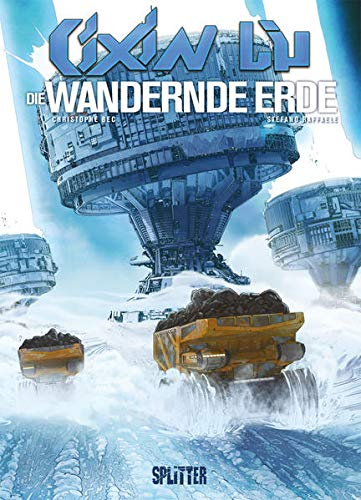 Cixin Liu: Die Wandernde Erde (Graphic Novel) (Cixin Liu Graphic Novel Collection)