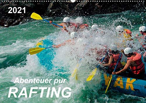 Abenteuer pur - Rafting (Wandkalender 2021 DIN A2 quer)