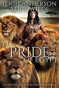 The Pride of Egypt: A Reverse Harem Shifter Romance (The Shifters of Africa Book 2)