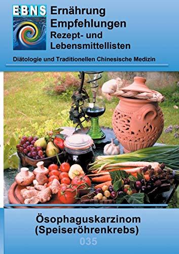 Ernährung bei Speiseröhrenkrebs: Diätetik - Gastrointestinaltrakt - Mundhöhle und Speiseröhre - Ösophaguskarzinom (Speiseröhrenkrebs) (EBNS Ernährungsempfehlungen)