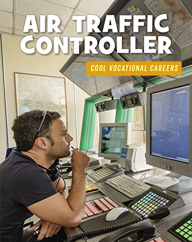 Air Traffic Controller (21st Century Skills Library: Cool Vocational Careers) (English Edition)