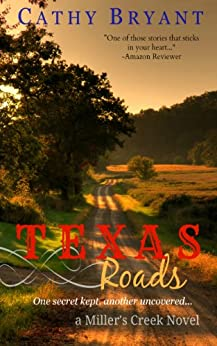 TEXAS ROADS (A Miller's Creek Novel Book 1) by [Cathy Bryant]