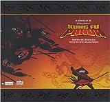 Le Making Of de Kung Fu Panda de Tracey Miller-Zarneke,Jack Black (Préface) ( 12 juin 2008 ) - Luc Pire (Editions) (12 juin 2008) - 12/06/2008