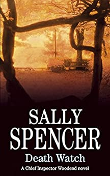 Death Watch (A Chief Inspector Woodend Mystery Book 18) by [Sally Spencer]