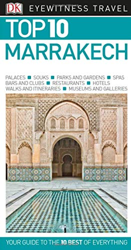 Top 10 Marrakech (Dk Eyewitness Top 10 Travel Guide) [Idioma Inglés]
