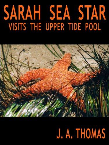 Sarah Sea Star Visits the Upper Tide Pool (English Edition)