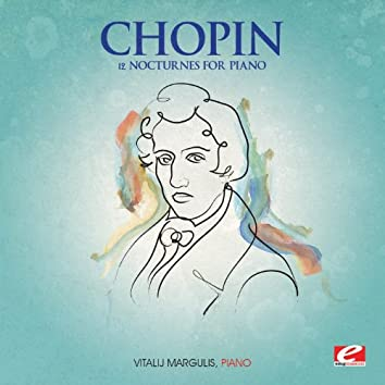 Chopin: 12 Nocturnes for Piano (Digitally Remastered)