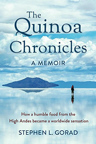 The Quinoa Chronicles: How a humble food from the High Andes became a worldwide sensation