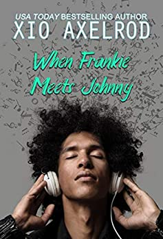 When Frankie Meets Johnny (Frankie and Johnny Book 1) by [Xio Axelrod]