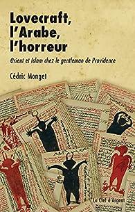 Lovecraft, l'Arabe, l'horreur par Cédric Monget
