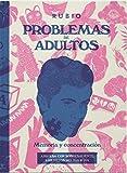 Problemas de adultos. Memoria y concentración: 2 (Pasatiempos de Adultos)