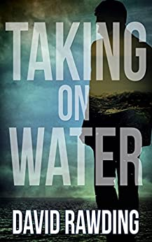 Taking on Water by [David Rawding]