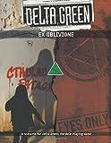 Delta Green - Ex Oblivione