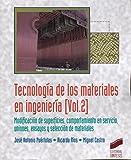 Tecnología de los materiales en ingeniería. Volumen 2: 5...