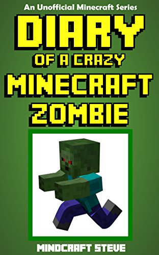 Diary of a Crazy Minecraft Zombie (An Unofficial Minecraft Book) (English Edition)