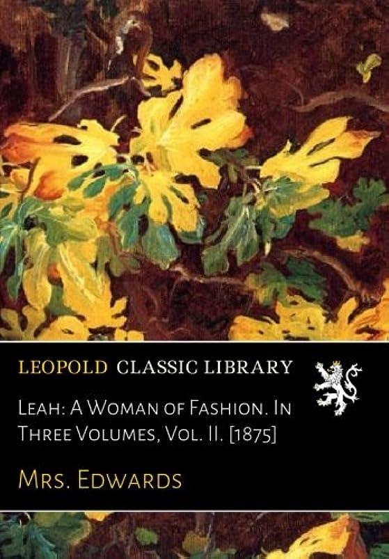 王子噴出する逆説Leah: A Woman of Fashion. In Three Volumes, Vol. II. [1875]