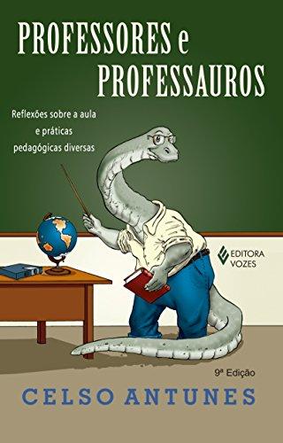 Professores e professauros: Reflexões sobre a aula e práticas pedagógicas diversas