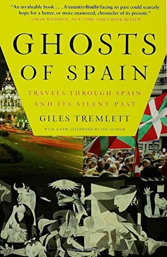 Ghosts of Spain: Travels Through Spain and Its Silent Past by Tremlett, Giles (2008) Paperback