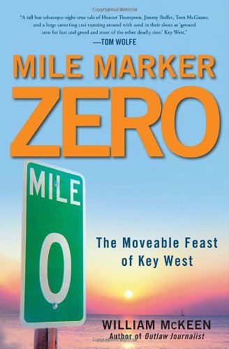 Image of Mile Marker Zero: The Moveable Feast of Key West
