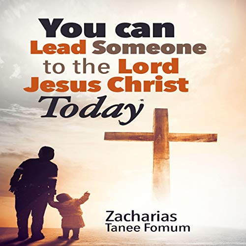 You Can Lead Someone to the Lord Jesus Christ Today audiobook cover art