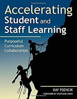 Accelerating Student and Staff Learning: Purposeful Curriculum Collaboration