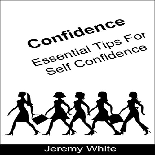 Confidence: Essential Tips for Self Confidence audiobook cover art