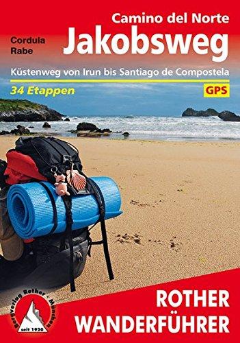 Jakobsweg, Camino del Norte. Küstenweg von Irun bis Santiago de Compostela. 33 etappen. Rother Wanderführer: Küstenweg von Irun bis Santiago de Compostela. 34 Etappen. Mit GPS-Tracks