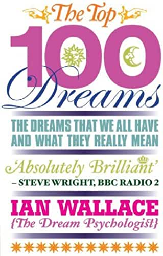 The Top 100 Dreams: The Dreams That We All Have and What They Really Mean by Ian Wallace(2011-06-02)