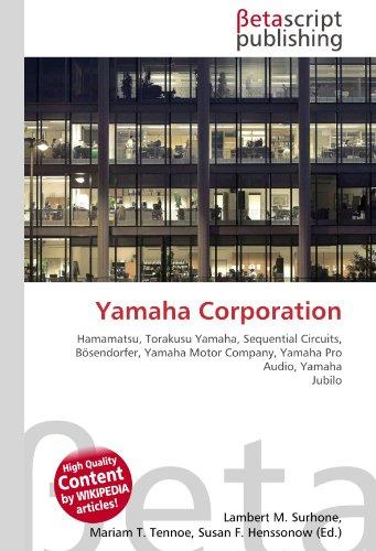 Yamaha Corporation: Hamamatsu, Torakusu Yamaha, Sequential Circuits, Bösendorfer, Yamaha Motor Company, Yamaha Pro Audio, Yamaha Jubilo