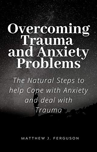 Overcoming Trauma and Anxiety Problems (English Edition)