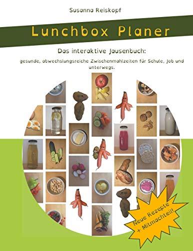 Lunchbox Planer: Das interaktive Jausenbuch: gesunde, abwechslungsreiche Zwischenmahlzeiten für Schule, Job und unterwegs.