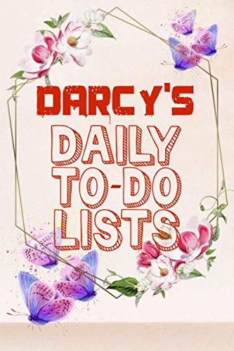 Darcy's Daily To Do Lists: Weekly And Daily Task Planner | Daily Work Task Checklist | Lovely Personalised Name Journal | To Do List to Increase Your ... Time Management For Darcy (110 Pages, 6x9)