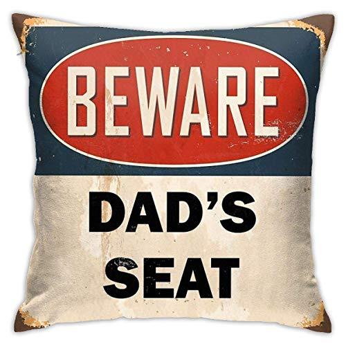 Holzkary Fundas de Almohada Dad'S Seat - Beware Rustic Sign Decorative Fundas de Almohada de 45x45cm de Cremallera Oculta para sofá de Dormitorio en casa